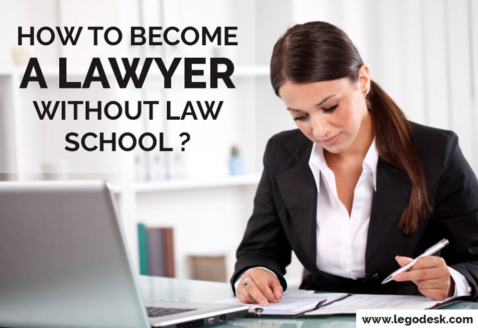 How to Become a Lawyer Without Law School