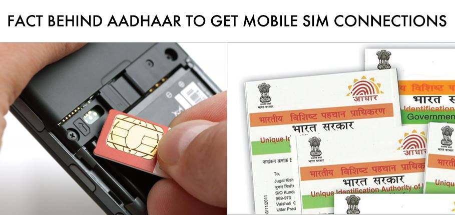 The Fact Behind Aadhaar Card To Get Mobile SIM Connections