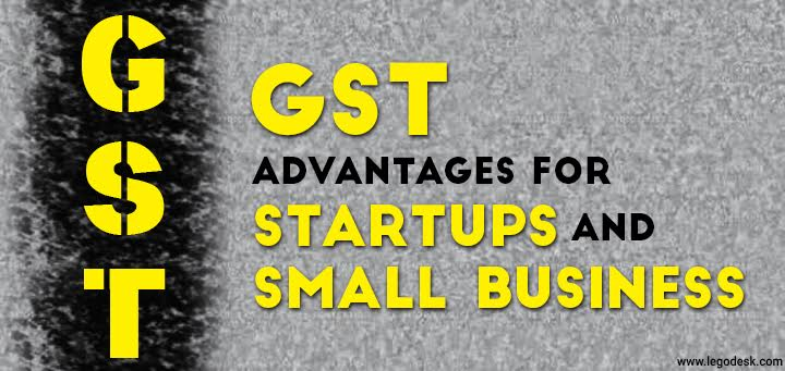 GST Advantage for Start-ups and Small Businesses