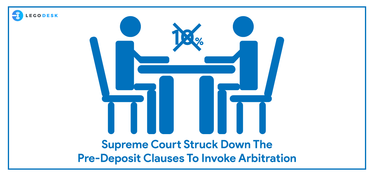 Supreme Court struck down the pre-deposit clauses to invoke Arbitration