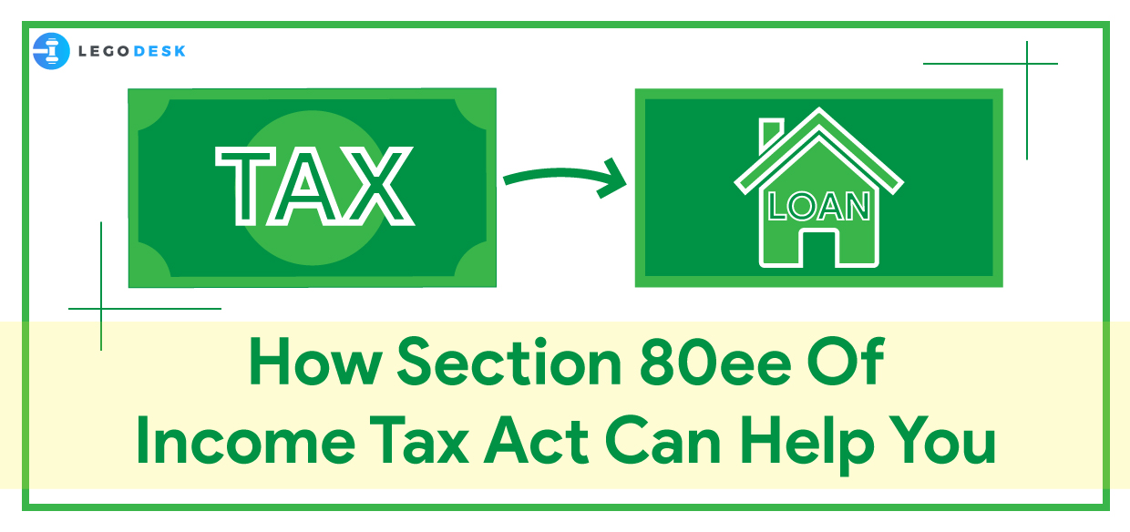 How Section 80ee Of Income Tax Act Can Help You
