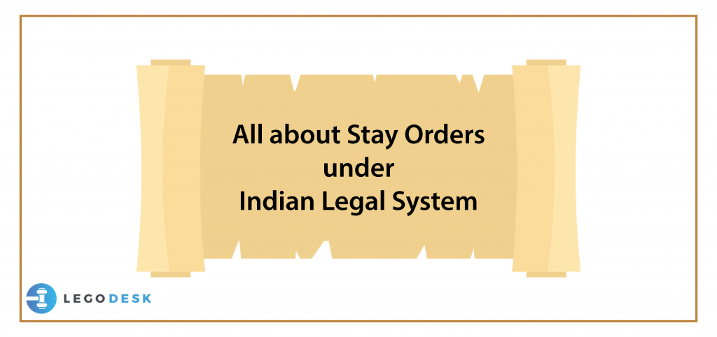 All about Stay Orders under Indian Legal System