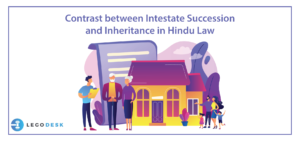 Contrast between Intestate Succession and Inheritance in Hindu Law