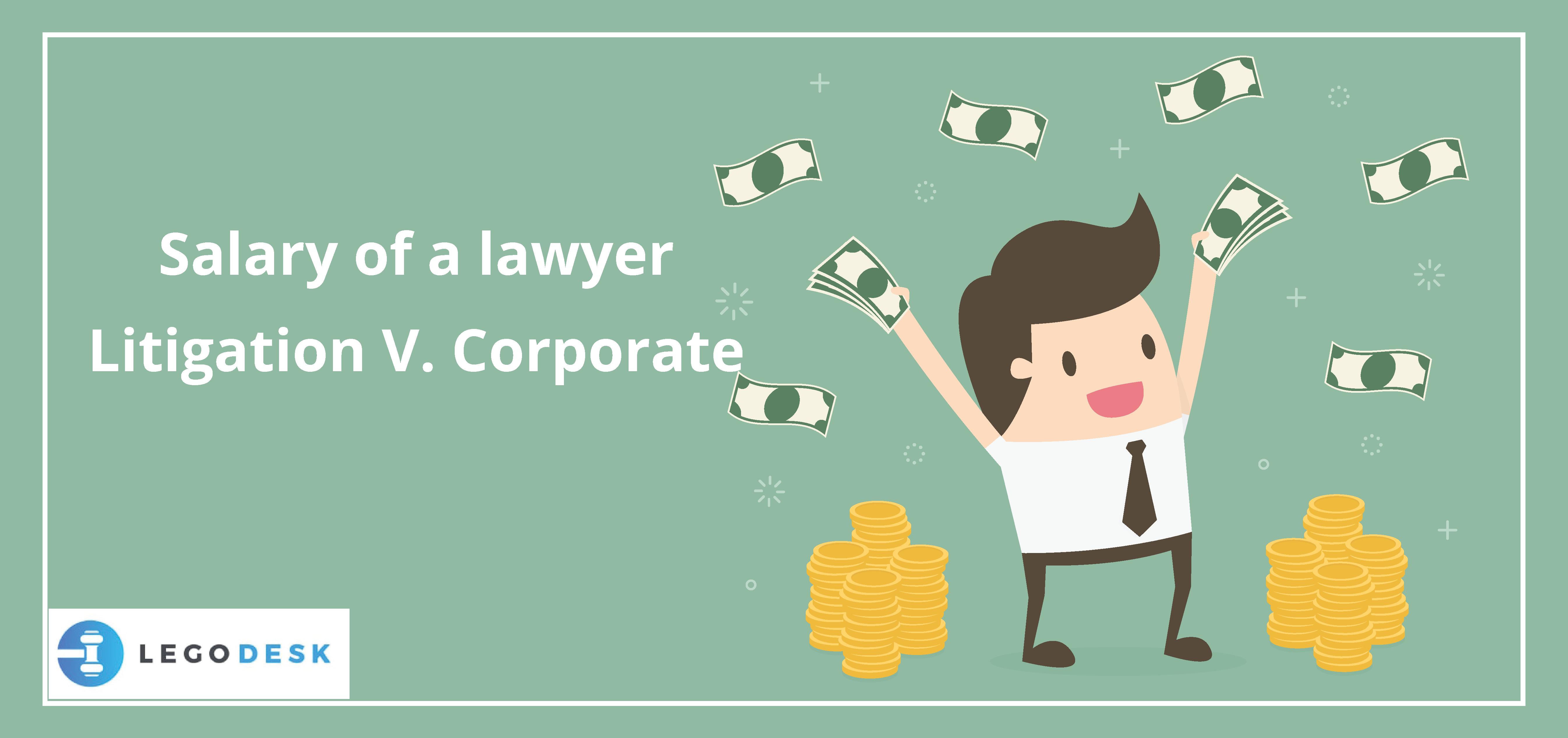 Salary of a lawyer : Litigation V. Corporate