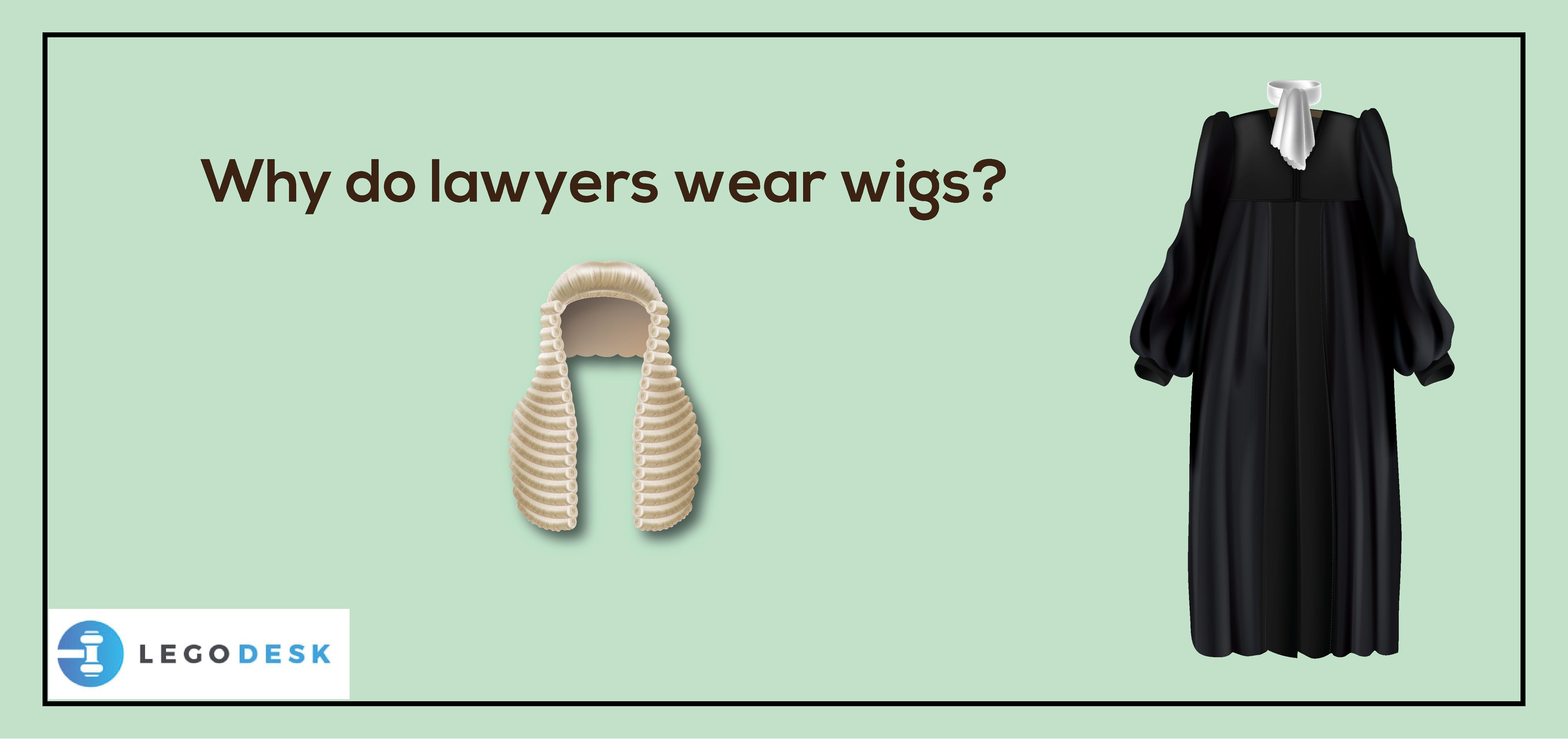 Why do lawyers wear wigs?