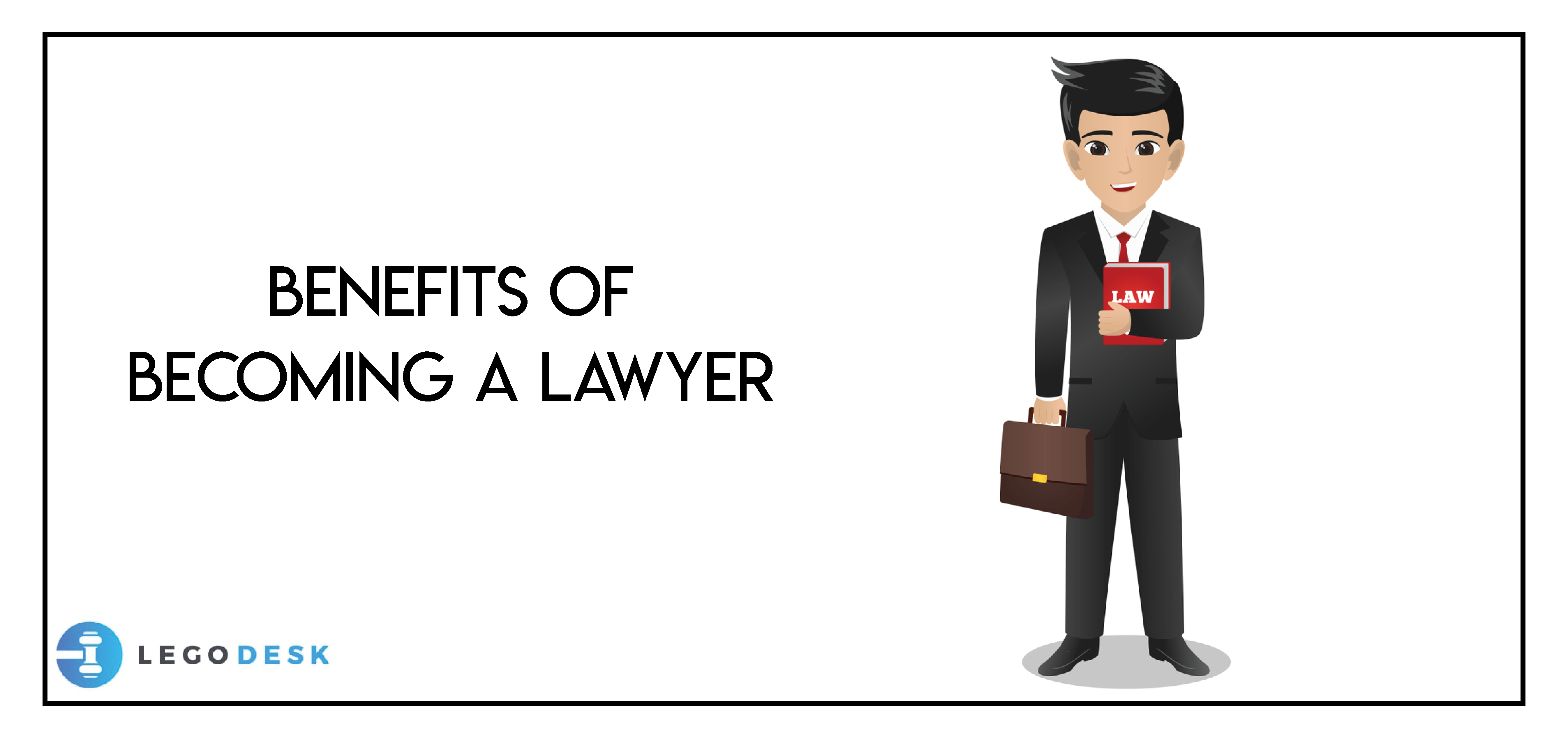 Benefits of Becoming a Lawyer