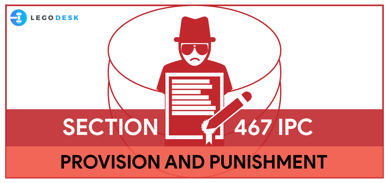 Section 467 IPC : Provision and Punishment
