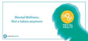 Mental Wellness, Not a taboo anymore