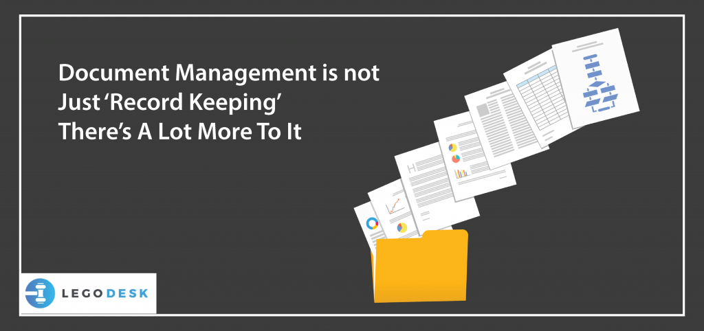 Document Management is not Just 'Record Keeping' — There's A Lot More To It