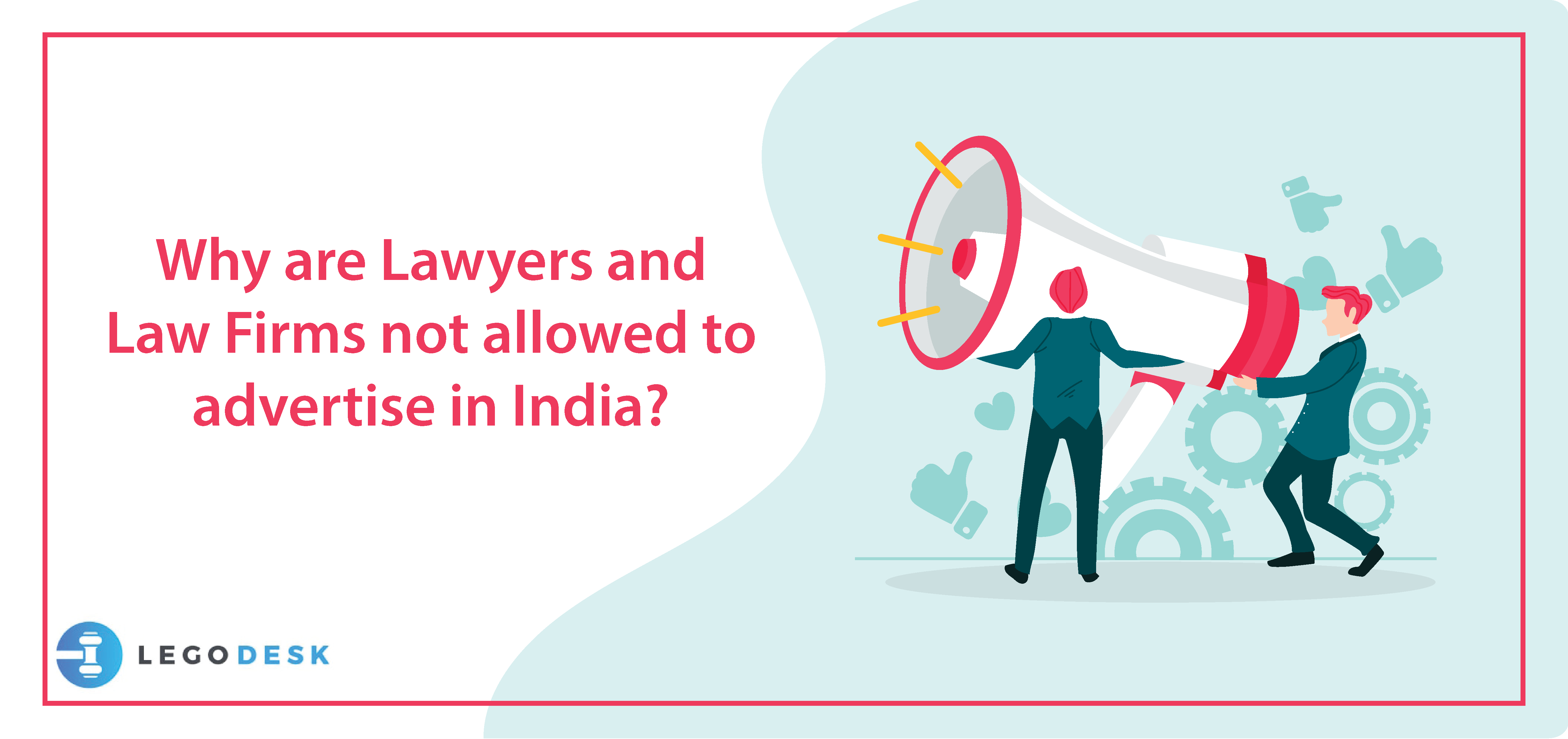 Why are Lawyers and Law Firms not allowed to advertise in India?