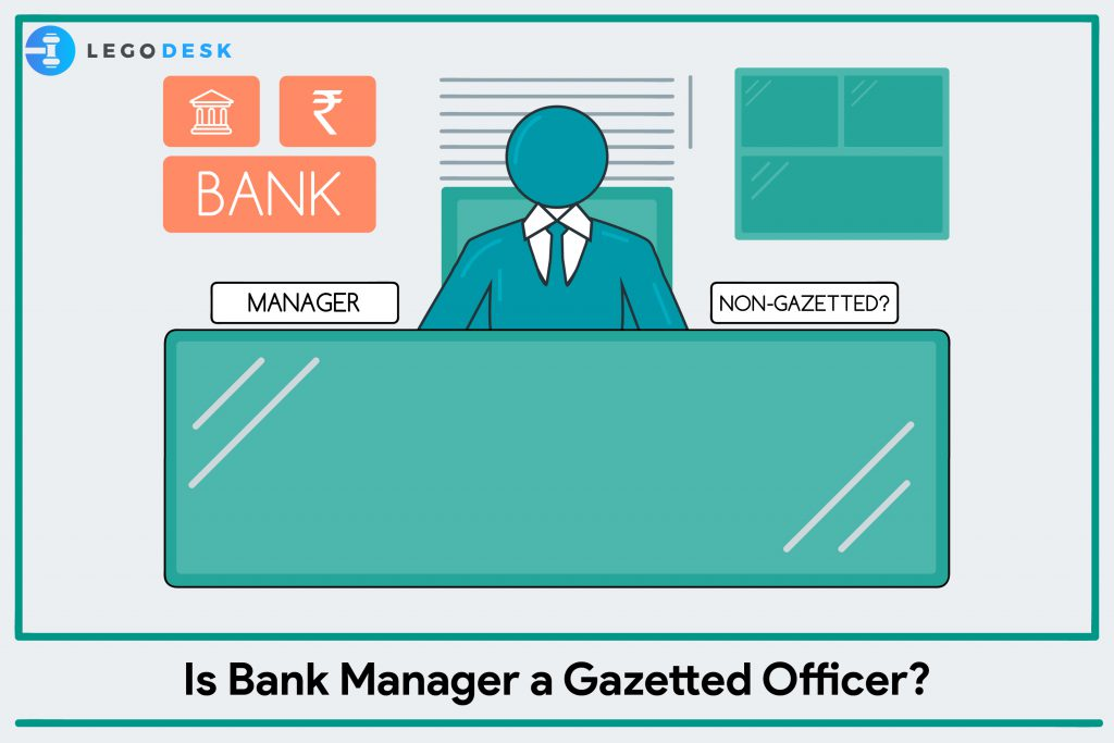 Bank Manager as a Gazetted Officer