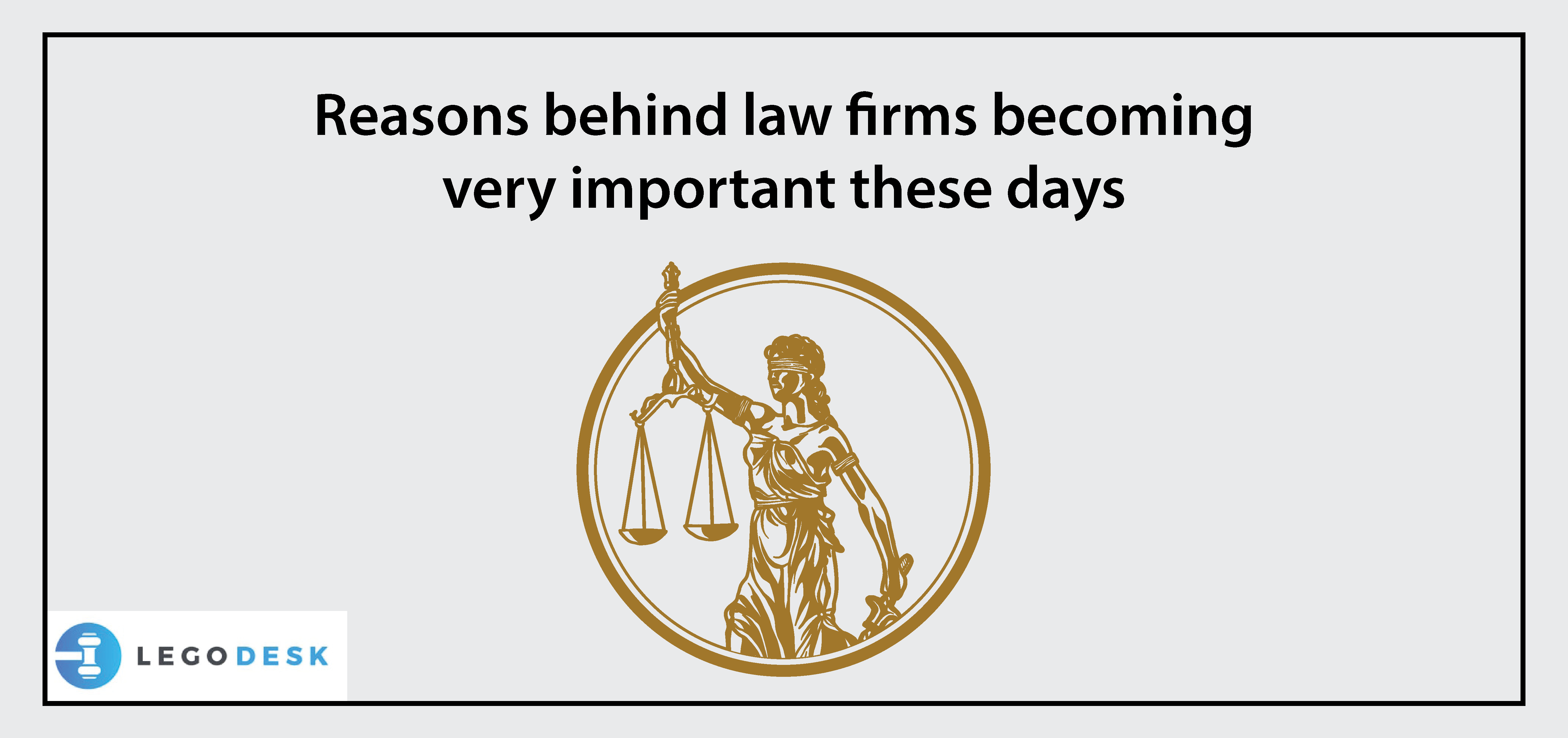 Reasons Law Firms Becoming Very Important These Days