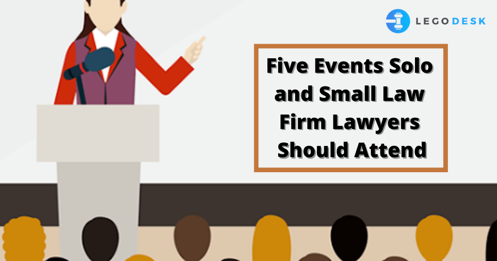 Five Events Solo and Small Law Firm Lawyers Should Attend