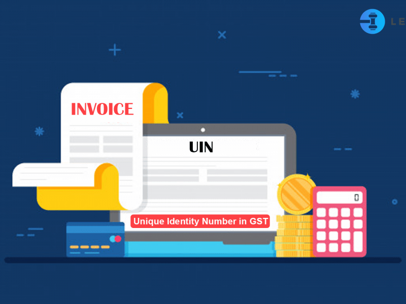 UIN – Unique Identity Number in GST