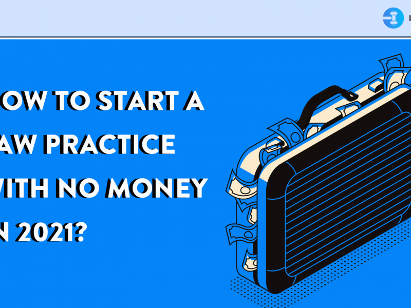 How to start a law practice with no money in 2021?